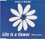Ace Of Base - Life Is A Flower (Remixes)