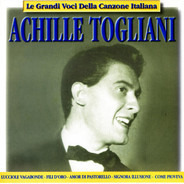 Achille Togliani - Le Grandi Voci Della Canzone Italiana