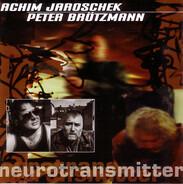 Achim Jaroschek , Peter Brötzmann - Neurotransmitter