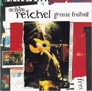 Achim Reichel - Grosse Freiheit