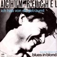 Achim Reichel - Ich Hab Von Dir Geträumt