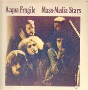 Acqua Fragile - Mass Media Stars