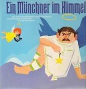 Adolf Gondrell, Wastl Witt und Ida Schumacher - Ein Münchner Im Himmel