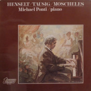 Adolph von Henselt , Carl Tausig , Ignaz Moscheles - Michael Ponti - Henselt - Tausig - Moscheles
