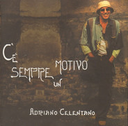 Adriano Celentano - C'è Sempre Un Motivo