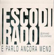 Adriano Celentano - Esco Di Rado E Parlo Ancora Meno