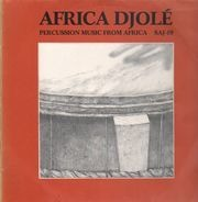 Africa Djolé - Percussion Music From Africa