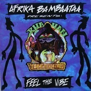 Afrika Bambaataa Pres. Khayan - Feel The Vibe