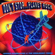 Afrika Bambaataa & Soulsonic Force - Don't Stop... Planet Rock (The Remix EP)