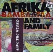 Afrika Bambaataa & Family - Save The World