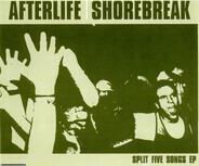 Afterlife / Shorebreak - Split Five Songs EP