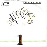 After The Fire - Frozen Rivers