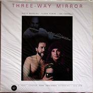 Airto Moreira, Flora Purim, Joe Farrell - Three-Way Mirror