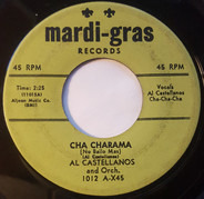 Al Castellanos And His Orchestra - Cha Charama / Merengue Pie