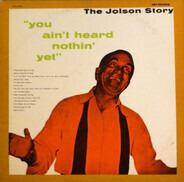 Al Jolson - The Jolson Story 'You Ain't Heard Nothin' Yet'