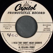 Al Kealoha Perry's Singing Surfriders - I Wish They Didn't Mean Goodbye