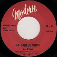 Al King - My Name Is Misery / Better To Be By Yourself