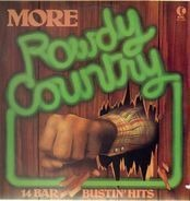 Alabama, Willie Nelson, Vern Gosdin... - More Rowdy Country - 14 Bar Bustin' Hits