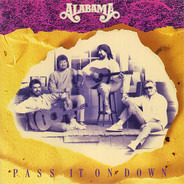 Alabama - Pass It on Down