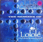 Alabina Featuring Ishtar Alabina & Los Ninos De Sara - Lolole (Don't Let Me Be Misunderstood) (The Remixes)