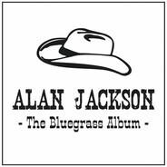 Alan Jackson - The Bluegrass Album