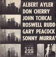 Albert Ayler, Don Cherry, John Tchicai, a.o. - New York Eye And Ear Control