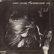 Albert Collins / Barrelhouse - Albert Collins With The Barrelhouse Live