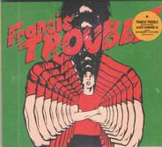 Albert Hammond Jr. - Francis Trouble (Vol. 1)