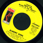 Albert King - That's What The Blues Is All About / I Wanna Get Funky