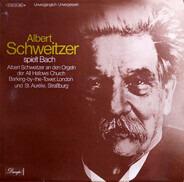 Albert Schweitzer , Johann Sebastian Bach - Albert Schweitzer Spielt Bach