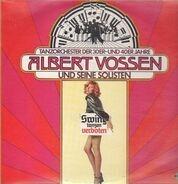 Albert Vossen und seine Solisten - Tanzorchester der 30er- und 40er Jahre