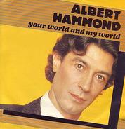 Albert Hammond - Your World And My World