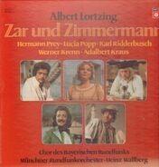 Albert Lortzing/ H. Prey, L. Popp, H. Wallberg, Chor des Bayer. Rundfunks a.o. - Zar und Zimmermann
