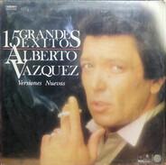 Alberto Vazquez - 15 Grandes Éxitos - Versiones Nuevas