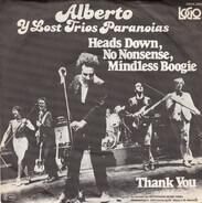 Alberto Y Lost Trios Paranoias - Heads Down, No Nonsense, Mindless Boogie