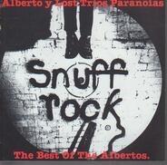 Alberto Y Lost Trios Paranoias - The Best Of The Albertos - Snuff Rock