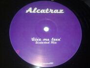 Alcatraz - Give Me Love