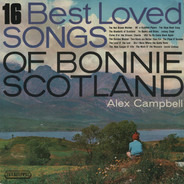 Alex Campbell - 16 Best Loved Songs Of Bonnie Scotland