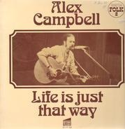 Alex Campbell - Life Is Just That Way