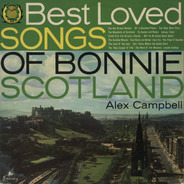 Alex Campbell - The Best Loved Songs Of Bonnie Scotland