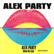 Alex Party - Alex Party (Read My Lips)