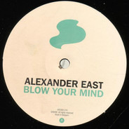 Alexander East - Blow Your Mind