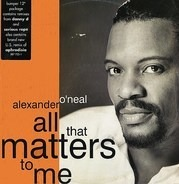 Alexander O'Neal - All That Matters To Me