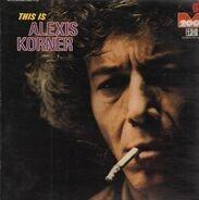 Alexis Korner - This Is Alexis Korner