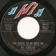 Al Green - You Ought To Be With Me / What Is This Feeling