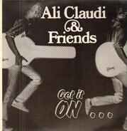 Ali Claudi & Friends - Get It On...