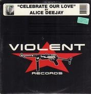 Alice Deejay - Celebrate Our Love