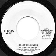 Alice In Chains - Bleed The Freak / Put You Down