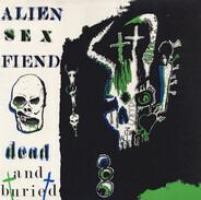 Alien Sex Fiend - Dead And Buried