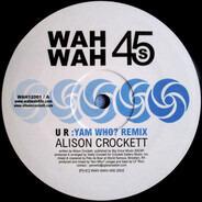 Alison Crockett - U R (Yam Who? Remix)